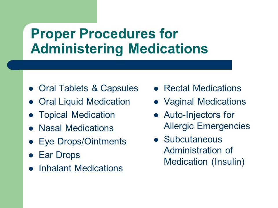 Proper Procedures for Administering Medications