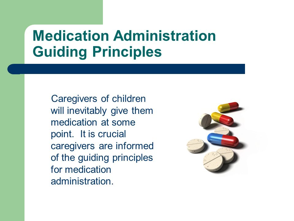 Medication Administration Guiding Principles