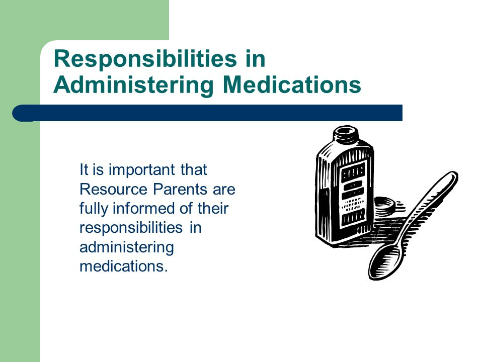 Responsibilities in Administering Medications