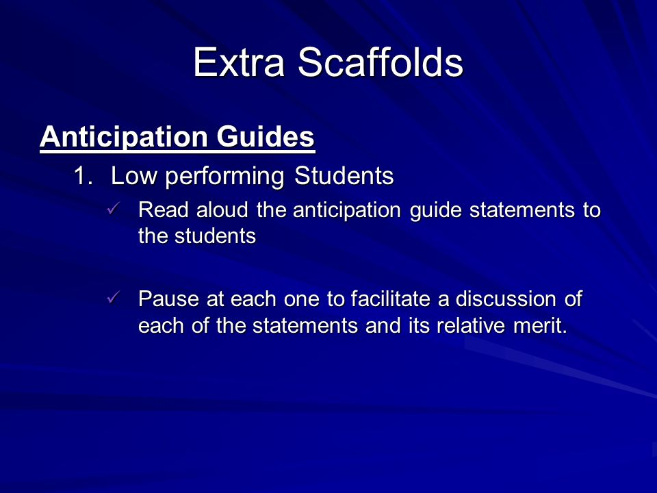 Extra Scaffolds Anticipation Guides Low performing Students