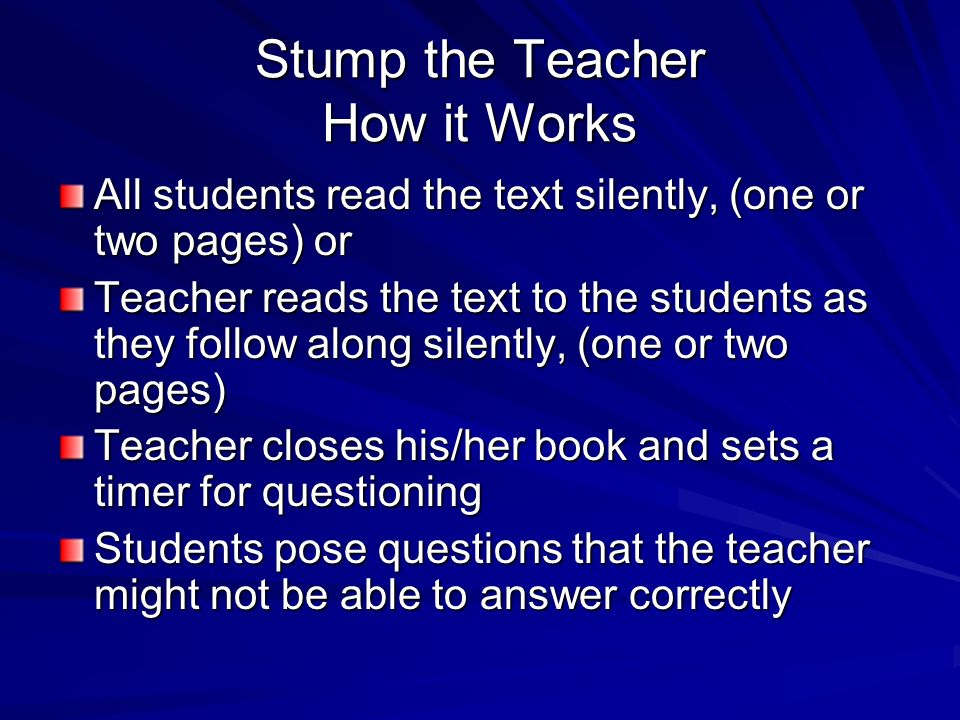Stump the Teacher How it Works