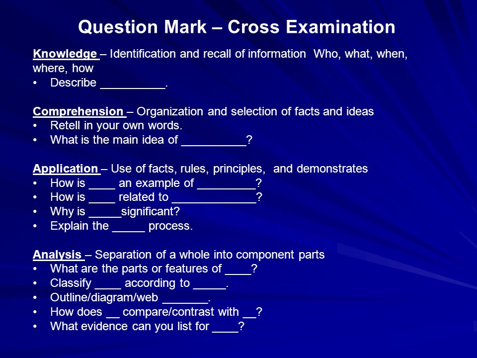 Question Mark – Cross Examination