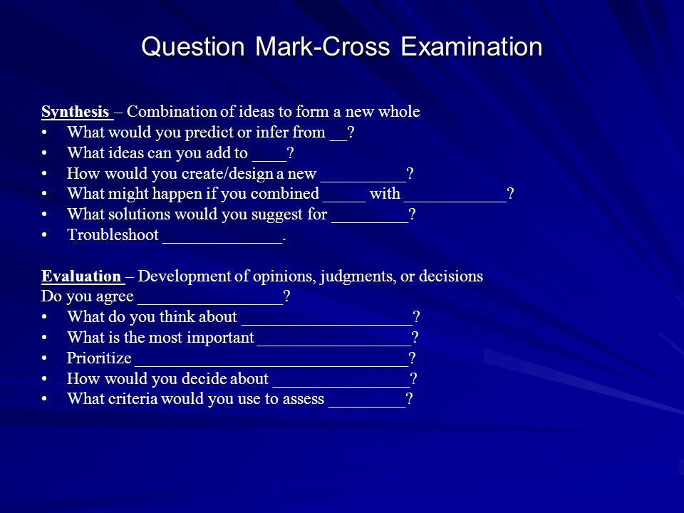 Question Mark-Cross Examination