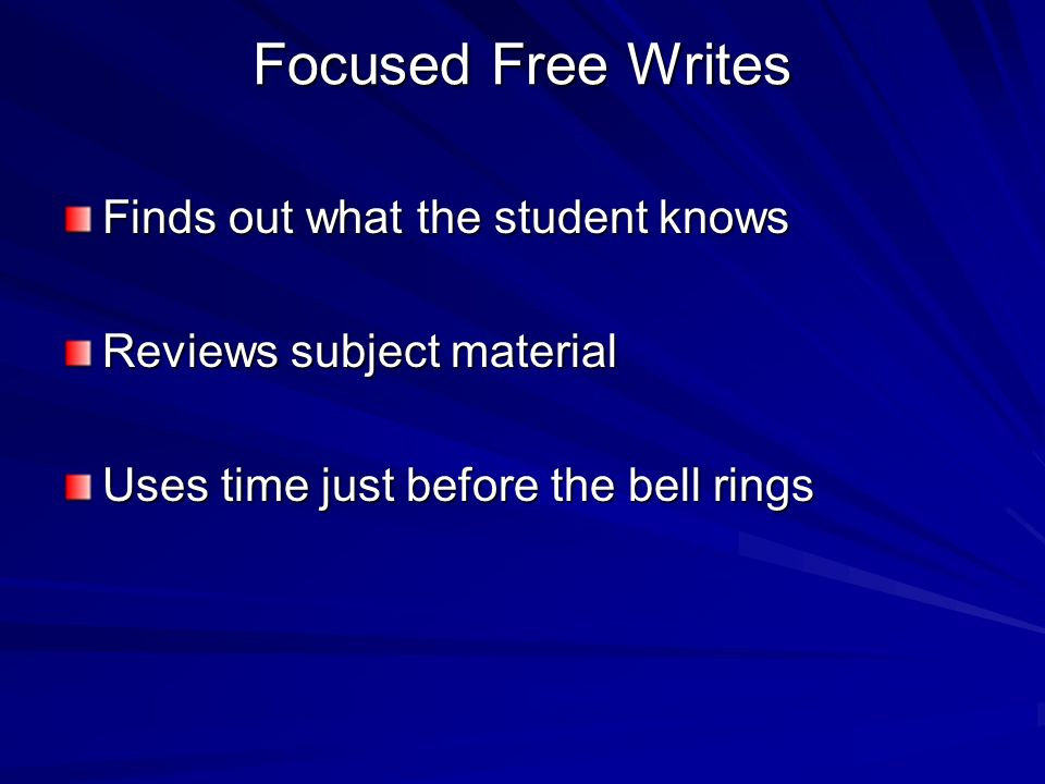 Focused Free Writes Finds out what the student knows