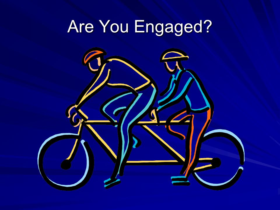 Are You Engaged