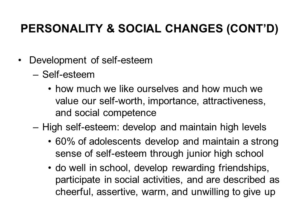 the development of strong sense of self esteem If, as guerra and bradshaw assert, a positive sense of self is a crucial marker of healthy adolescent development, what can parents take away from the preceding century's study of self-esteem the answer seems deceptively simple.