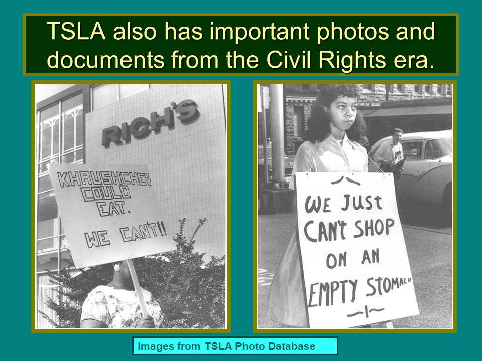 TSLA also has important photos and documents from the Civil Rights era.