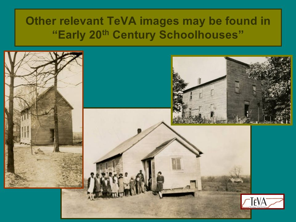Other relevant TeVA images may be found in Early 20th Century Schoolhouses