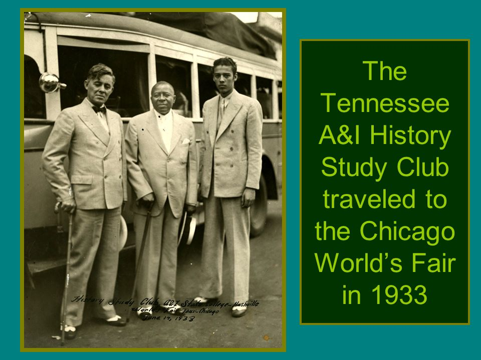 The Tennessee A&I History Study Club traveled to the Chicago World's Fair in 1933