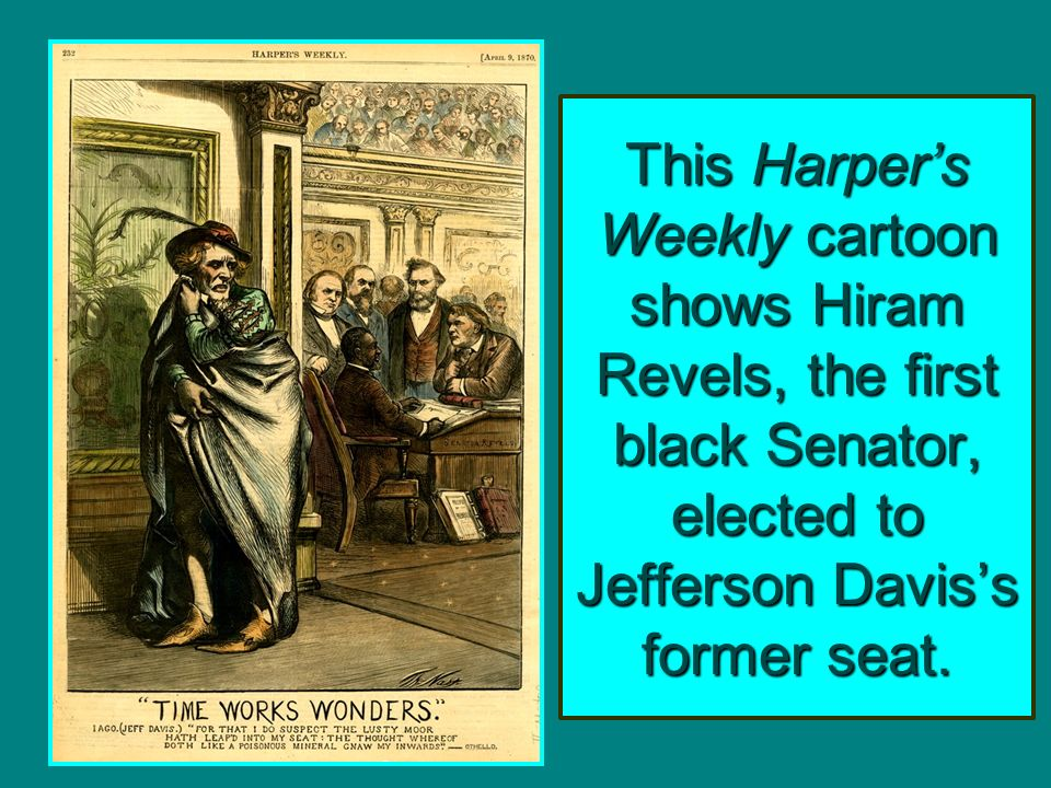 This Harper's Weekly cartoon shows Hiram Revels, the first black Senator, elected to Jefferson Davis's former seat.