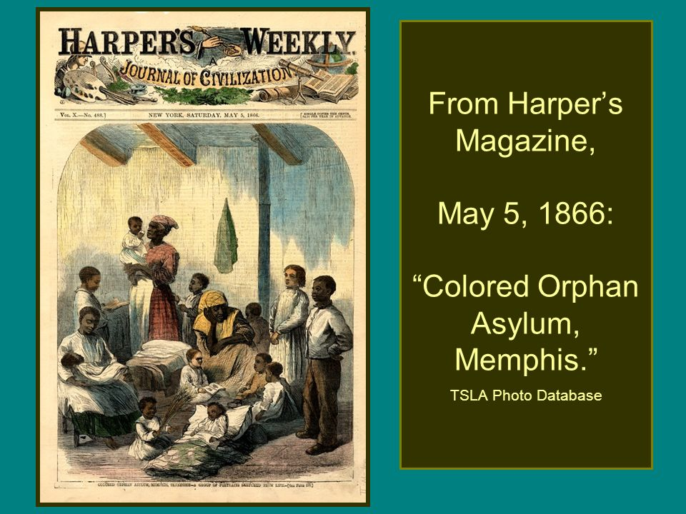 From Harper's Magazine, May 5, 1866: Colored Orphan Asylum, Memphis