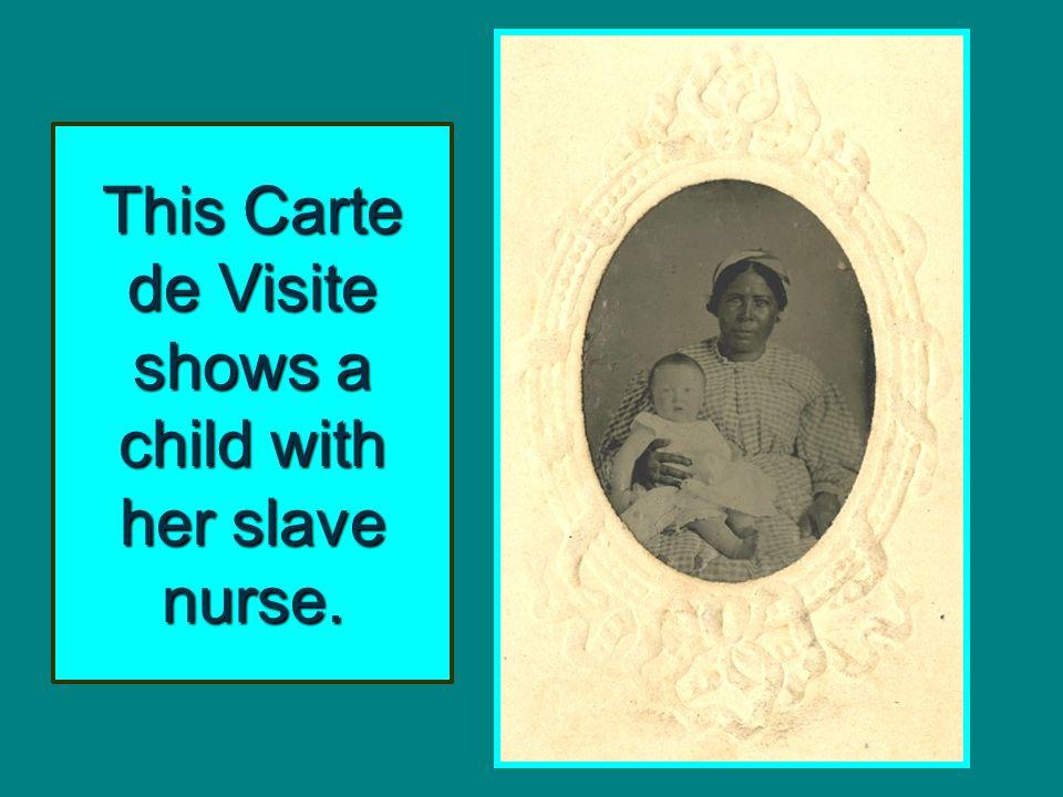 This Carte de Visite shows a child with her slave nurse.