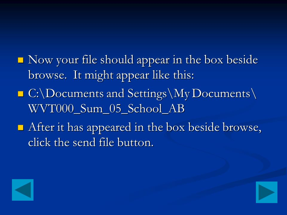 Now your file should appear in the box beside browse