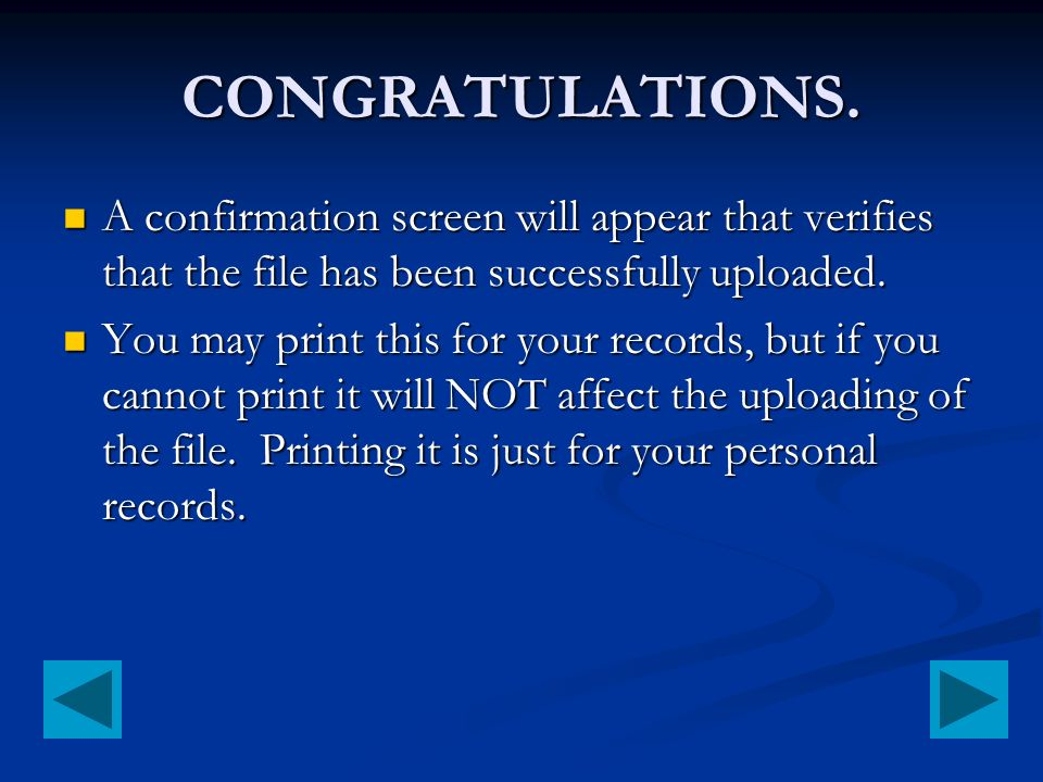 CONGRATULATIONS. A confirmation screen will appear that verifies that the file has been successfully uploaded.