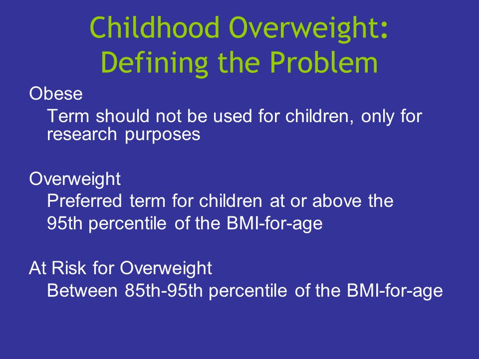 Childhood Overweight: Defining the Problem