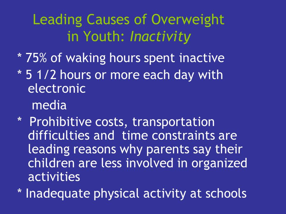 Leading Causes of Overweight in Youth: Inactivity