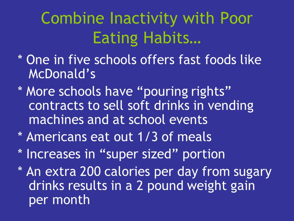 Combine Inactivity with Poor Eating Habits…