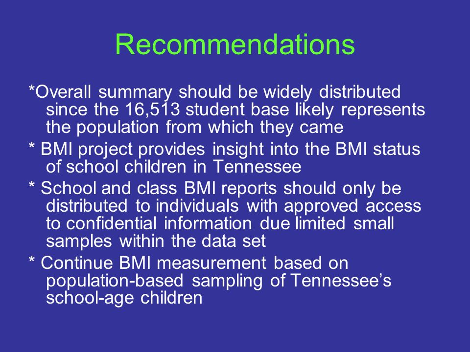 Recommendations*Overall summary should be widely distributed since the 16,513 student base likely represents the population from which they came.