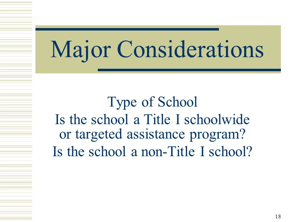 Major Considerations Type of School