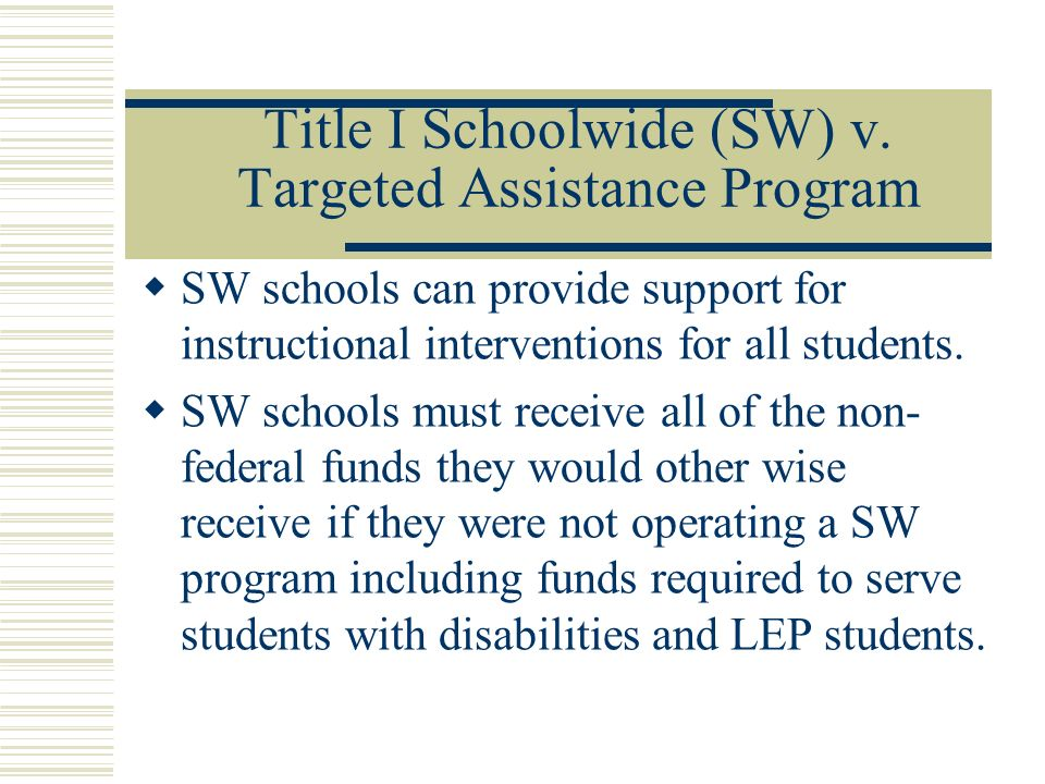 Title I Schoolwide (SW) v. Targeted Assistance Program