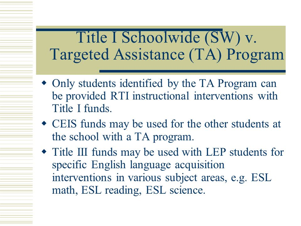 Title I Schoolwide (SW) v. Targeted Assistance (TA) Program