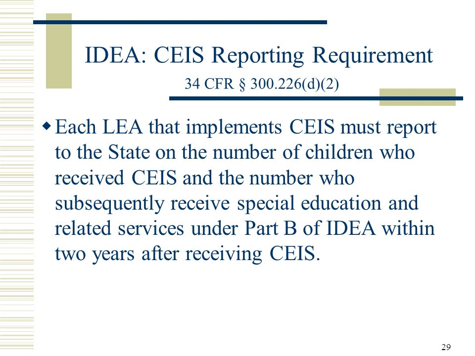 IDEA: CEIS Reporting Requirement 34 CFR § 300.226(d)(2)