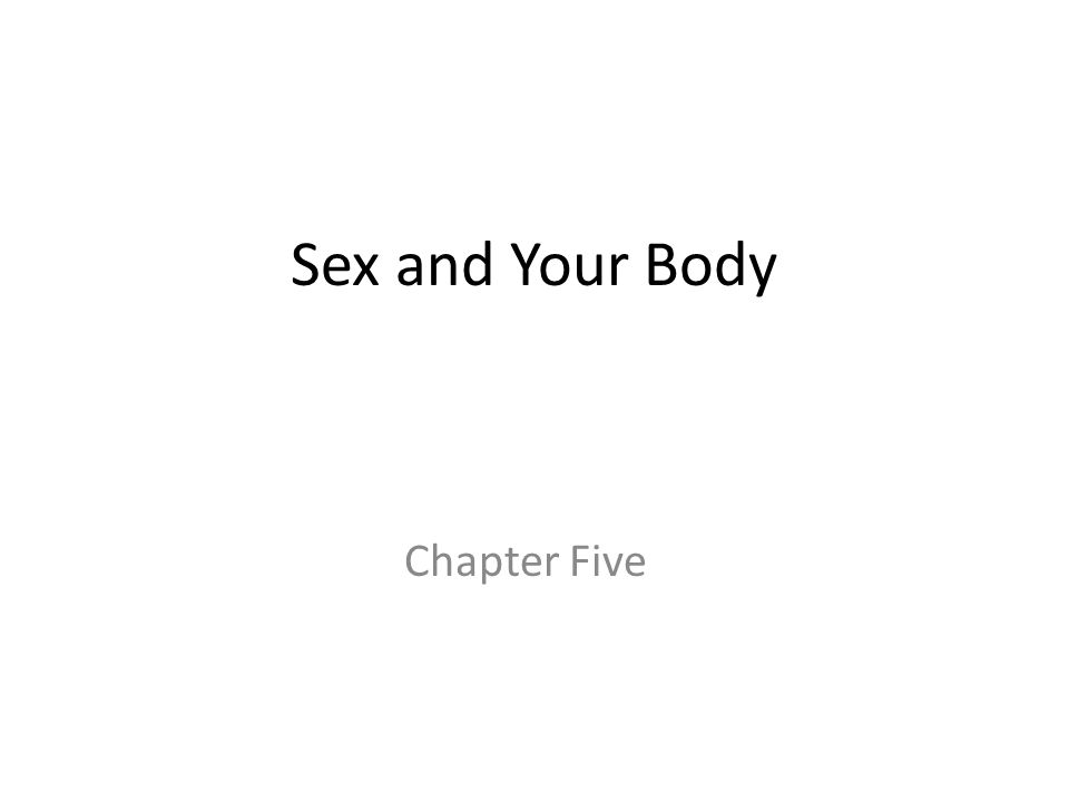 Sex and Your Body Chapter Five