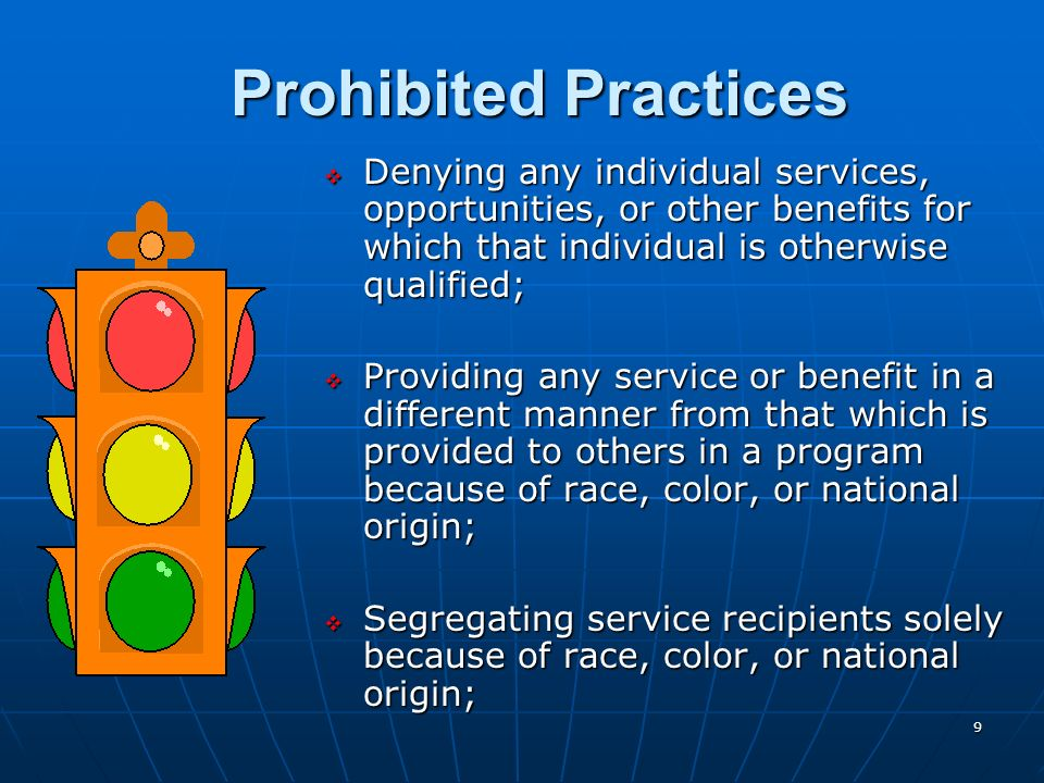 Prohibited Practices Denying any individual services, opportunities, or other benefits for which that individual is otherwise qualified;