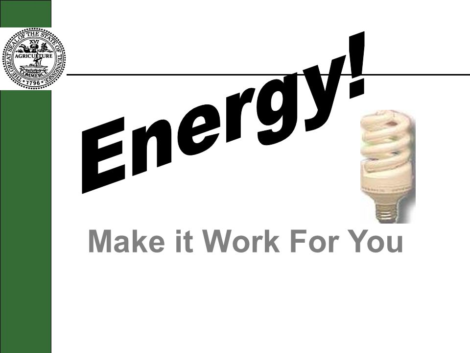 Energy! Make it Work For You