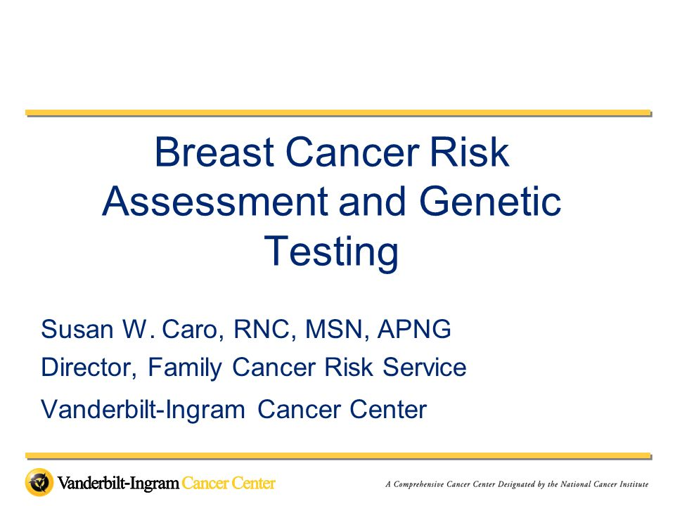Breast Cancer Risk Assessment and Genetic Testing