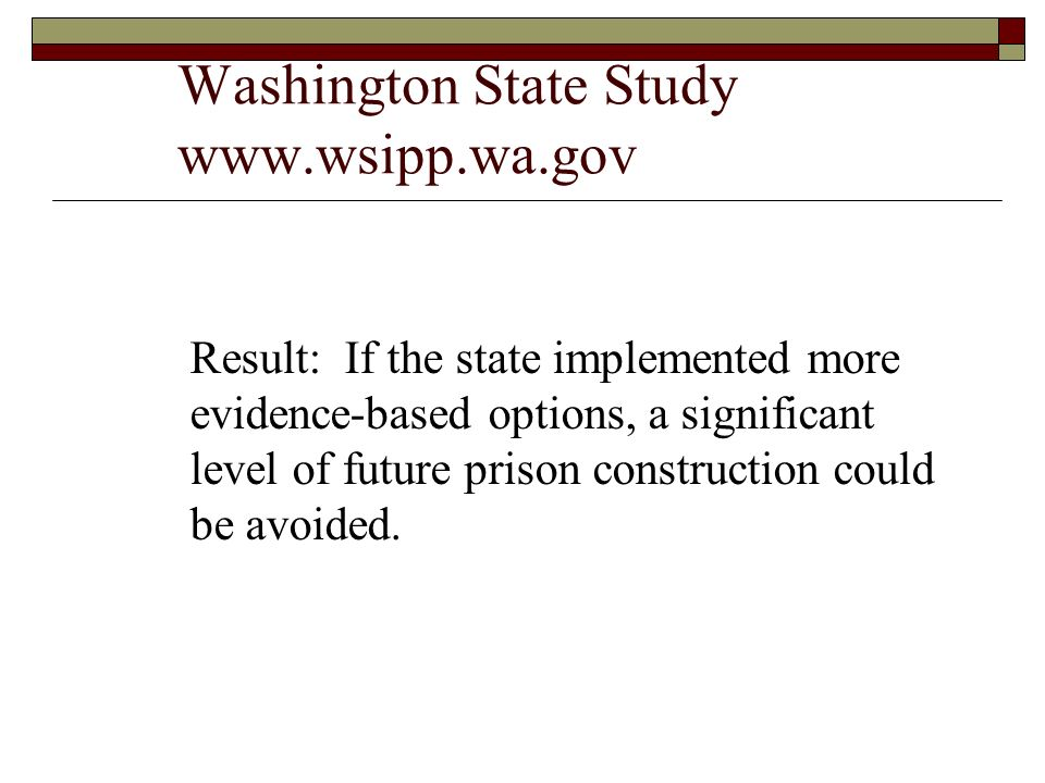 Washington State Study www.wsipp.wa.gov