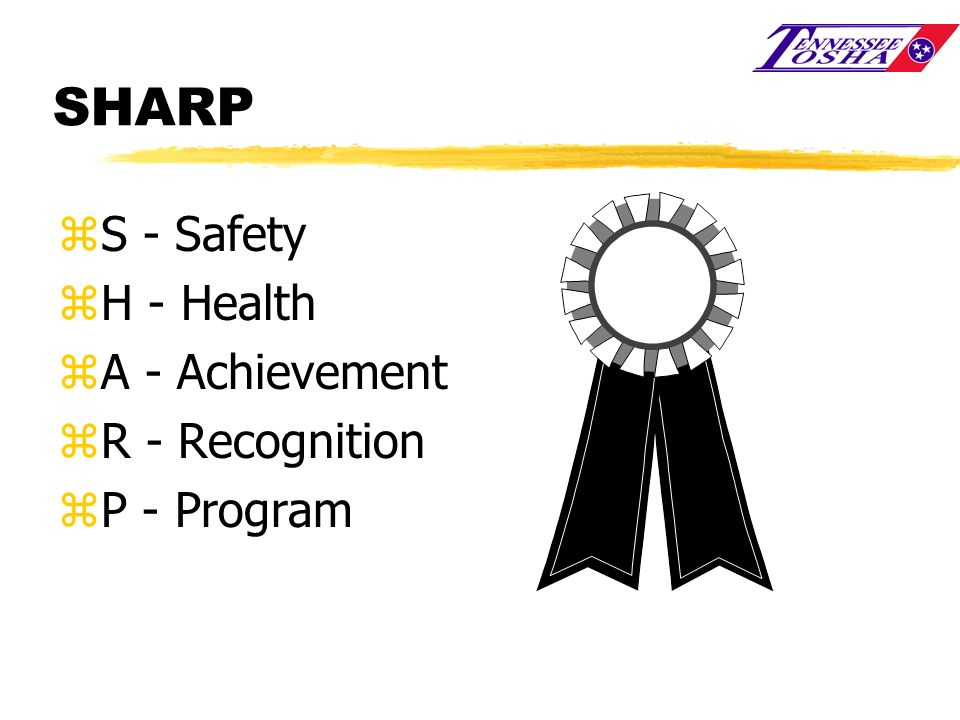 SHARP S - Safety H - Health A - Achievement R - Recognition