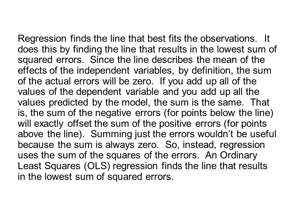 Regression finds the line that best fits the observations