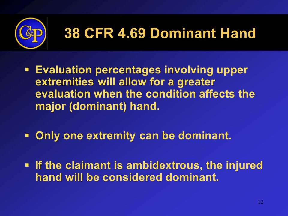38 CFR 4.69 Dominant Hand