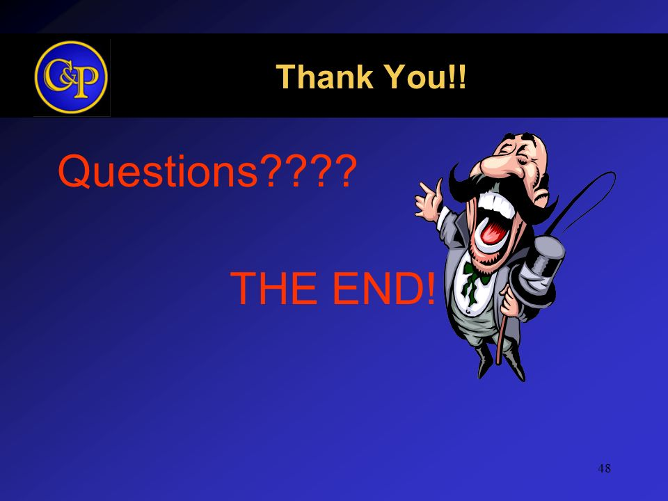 Thank You!! Questions THE END!