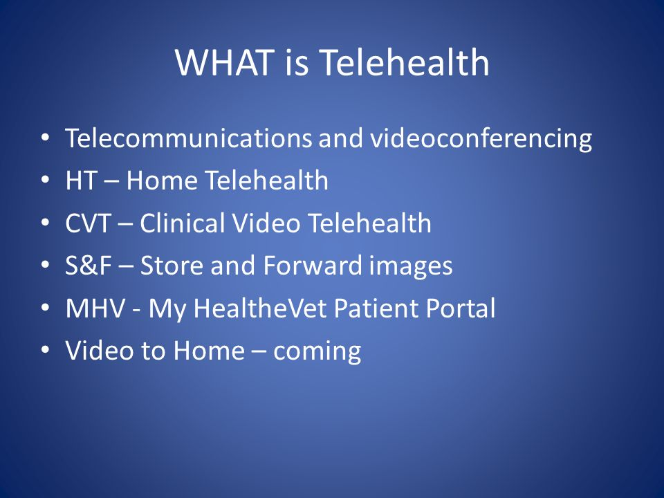 WHAT is Telehealth Telecommunications and videoconferencing