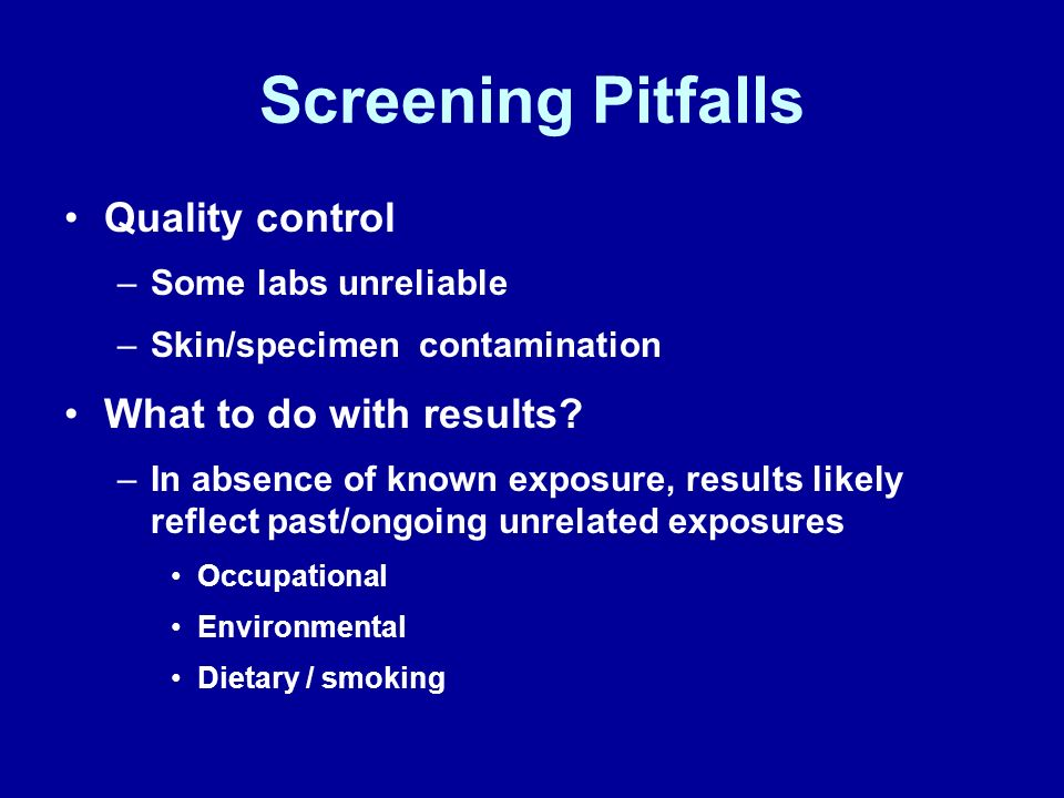 Screening Pitfalls Quality control What to do with results