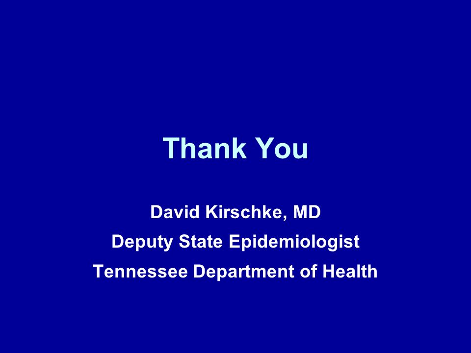 Deputy State Epidemiologist Tennessee Department of Health
