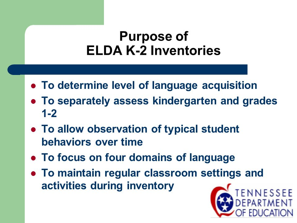 Purpose of ELDA K-2 Inventories