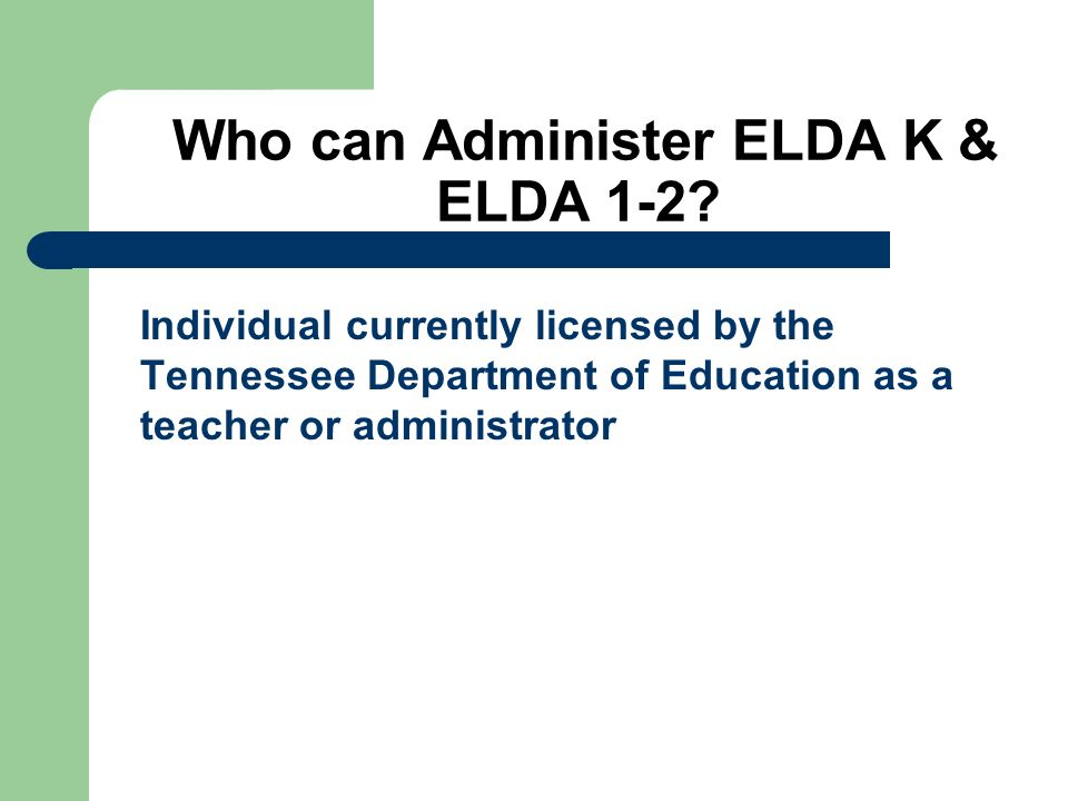 Who can Administer ELDA K & ELDA 1-2