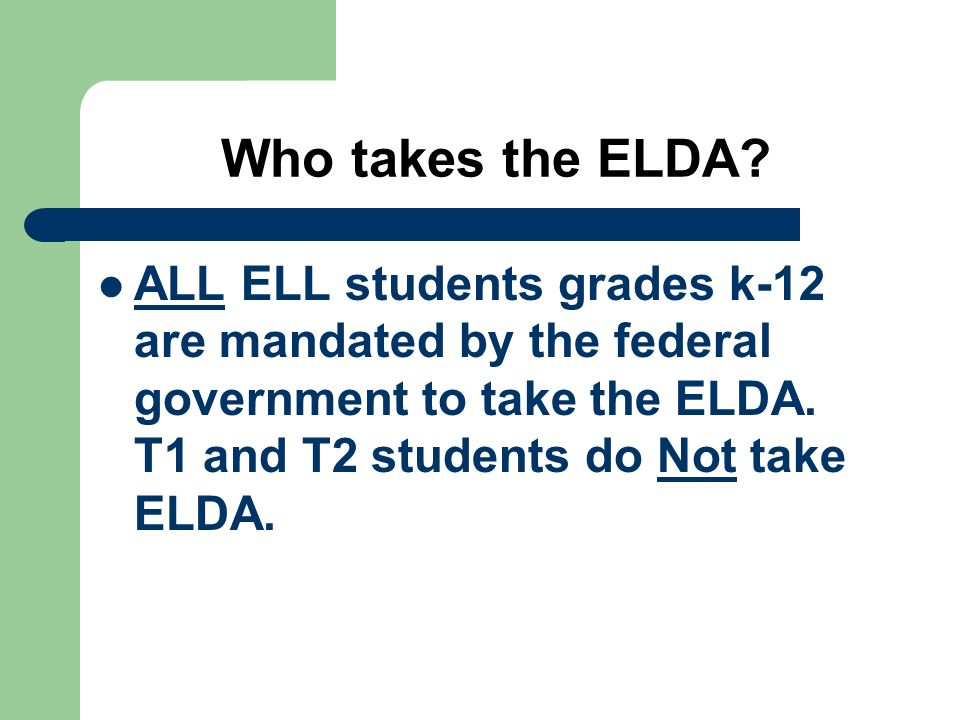 Who takes the ELDA.