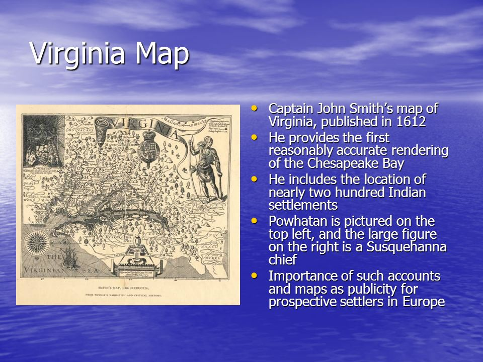 Virginia Map Captain John Smith's map of Virginia, published in 1612
