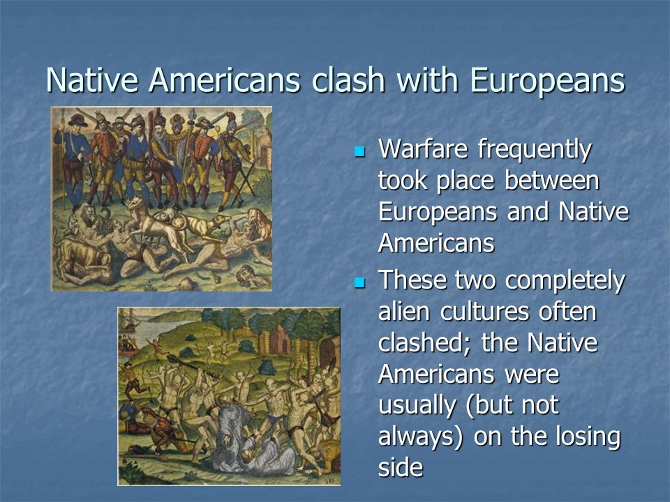 Native Americans clash with Europeans