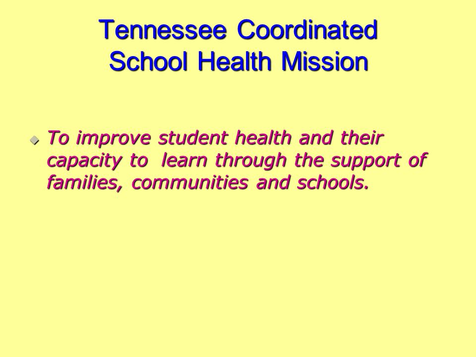 Tennessee Coordinated School Health Mission