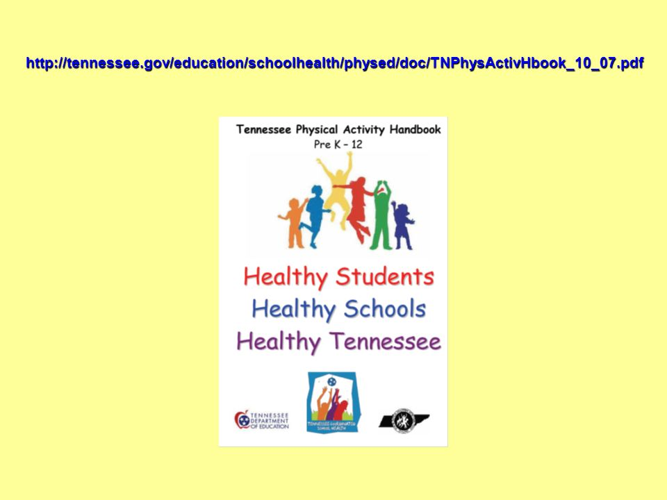 http://tennessee.gov/education/schoolhealth/physed/doc/TNPhysActivHbook_10_07.pdf