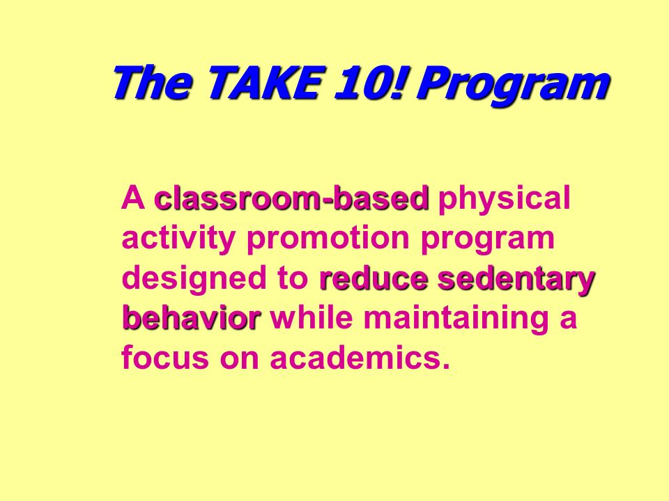 The TAKE 10! Program