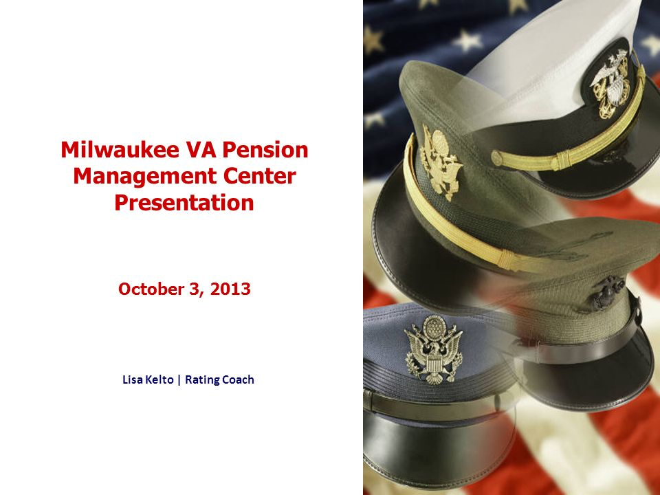 Milwaukee VA Pension Management Center Presentation October 3, 2013