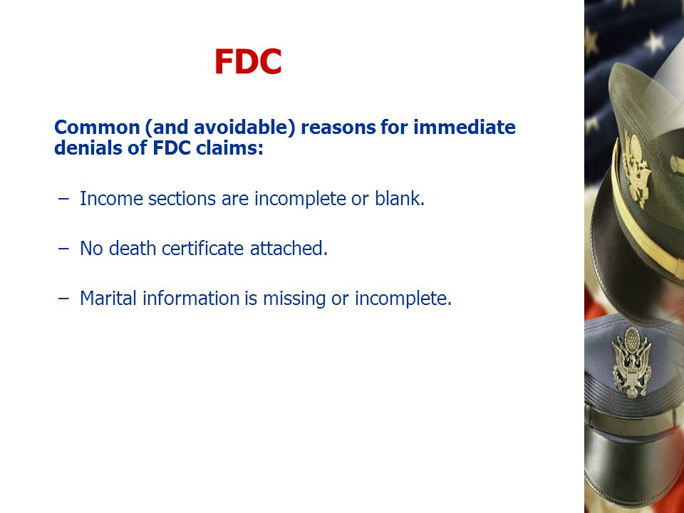 FDC Common (and avoidable) reasons for immediate denials of FDC claims: Income sections are incomplete or blank.
