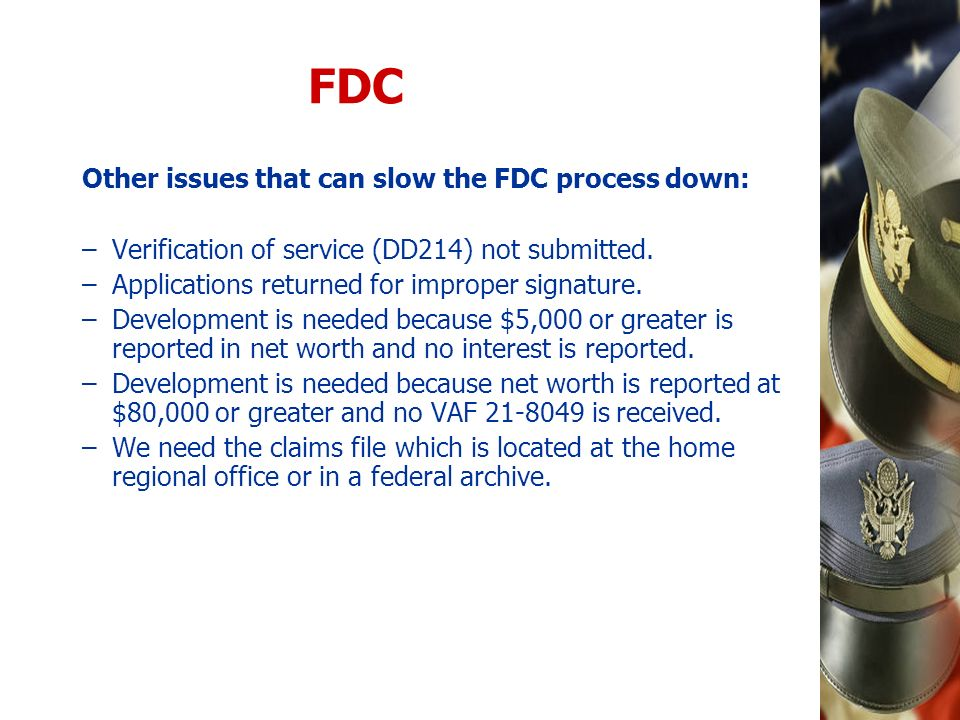FDC Other issues that can slow the FDC process down: