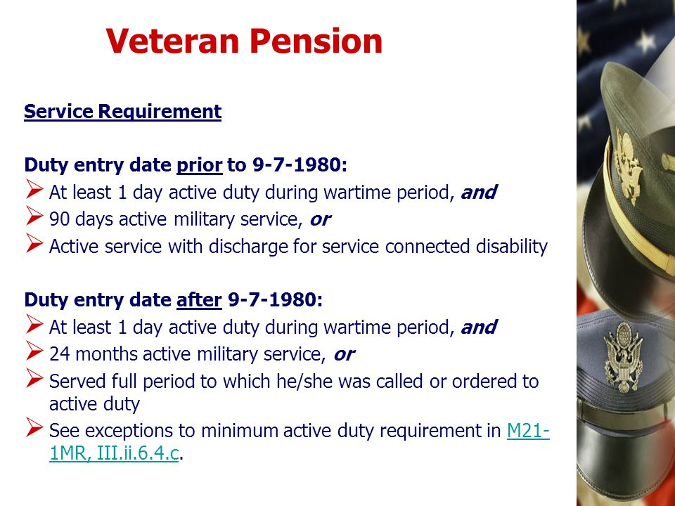 Veteran Pension Service Requirement Duty entry date prior to :